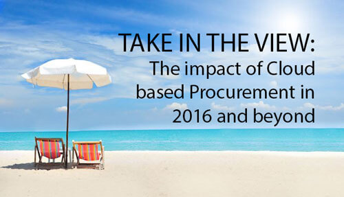 The impact of Cloud based Procurement in 2016 and beyond