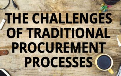 The Challenges of Traditional Procurement Process
