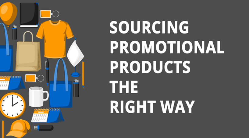 Sourcing promotional products the right way